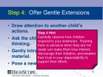 step 4 offer gentle extensions