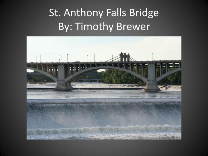 st anthony falls bridge by timothy brewer n.