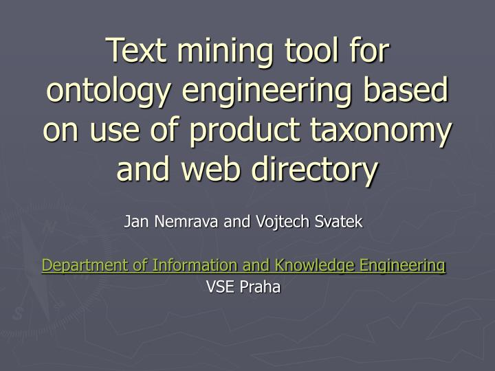 text mining tool for ontology engineering based on use of product taxonomy and web directory n.