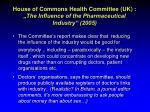 house of commons health committee uk the influence of the pharmaceutical industry 2005