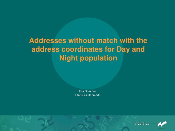 addresses without match with the address coordinates for day and night population n.