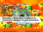 automate a generalized framework for distributed intelligent process automation