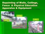 repainting of walls ceilings fence physical education apparatus equipment