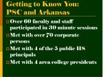 getting to know you psc and arkansas