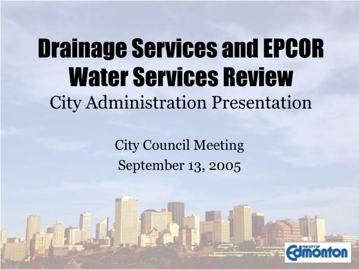 drainage services and epcor water services review city administration presentation n.