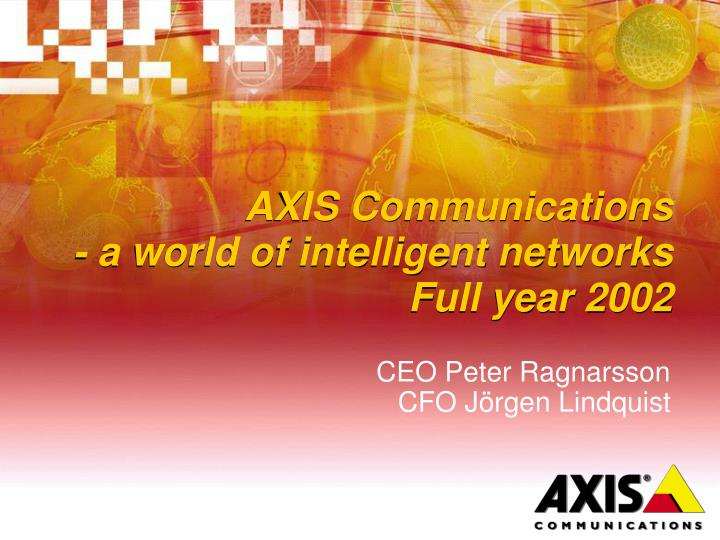 axis communications a world of intelligent networks full year 2002 n.