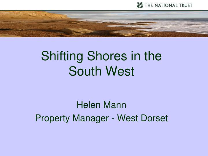shifting shores in the south west helen mann property manager west dorset n.