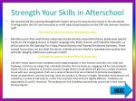 strength your skills in afterschool2