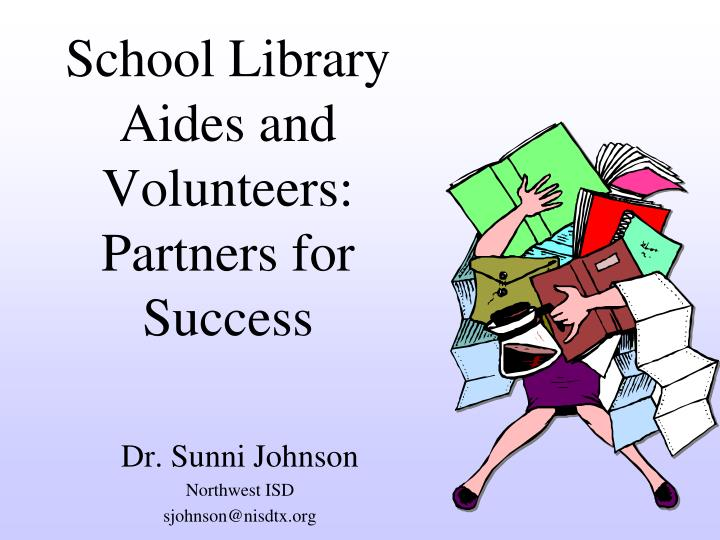School library aides and volunteers partners for success