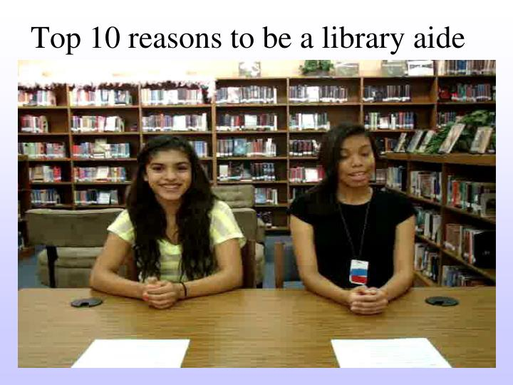 Top 10 reasons to be a library aide