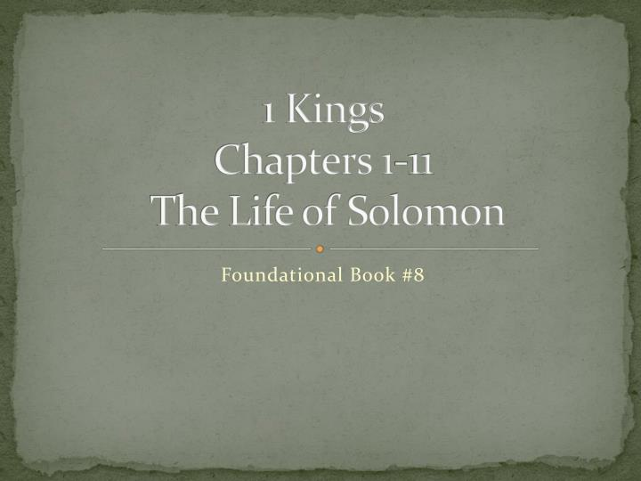 1 kings chapters 1 11 the life of solomon n.