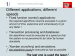 different applications different speeds