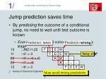 jump prediction saves time