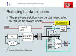 reducing hardware costs
