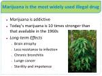 marijuana is the most widely used illegal drug
