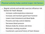 physical activity helps control major risk factors