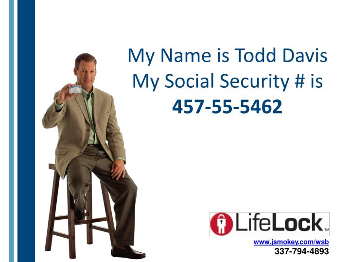 my name is todd davis my social security is 457 55 5462 n.