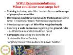 wwj recommendations what could our next steps be