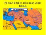 persian empire at its peak under darius