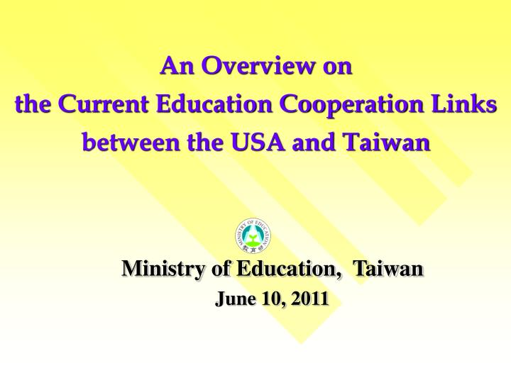 an overview on the current education cooperation links between the usa and taiwan n.