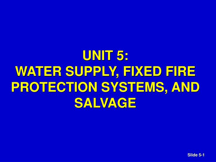 unit 5 water supply fixed fire protection systems and salvage n.