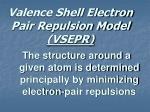 valence shell electron pair repulsion model vsepr