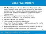 case five history