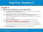 case five question 21