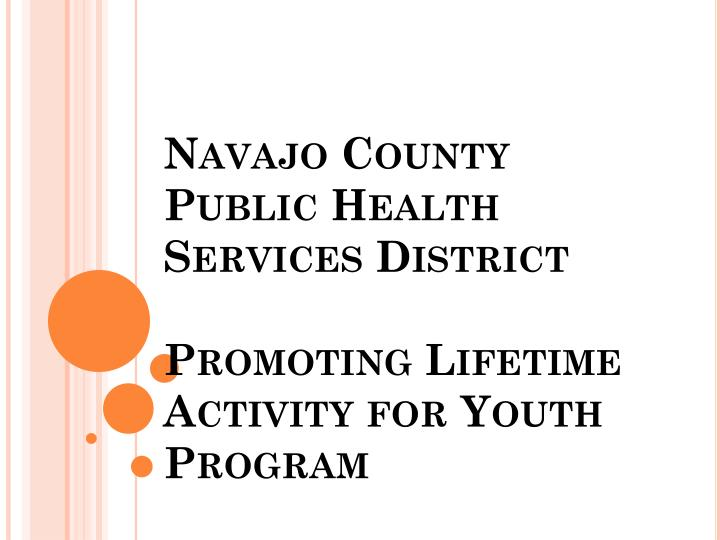 navajo county public health services district promoting lifetime activity for youth program n.