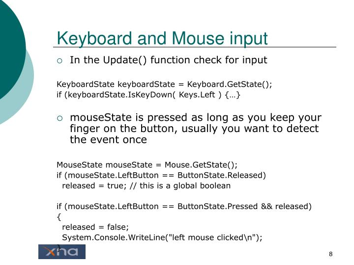 Keyboard and Mouse input