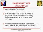 mandatory use training