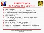 restrictions do not use the card for