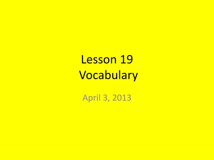lesson 19 vocabulary n.