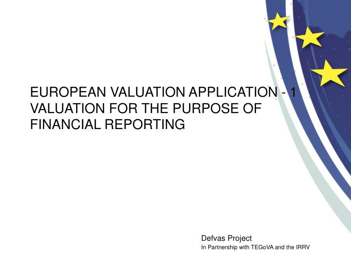 european valuation application 1 valuation for the purpose of financial reporting n.