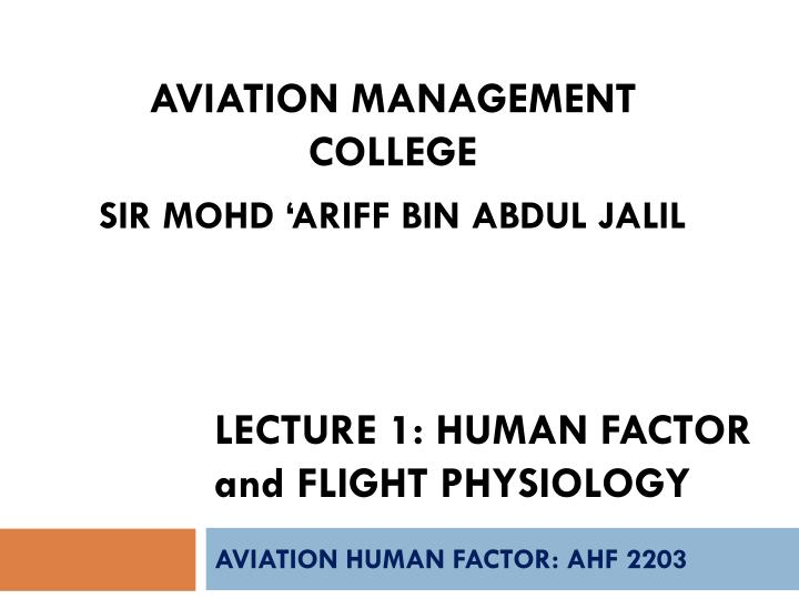 lecture 1 human factor and flight physiology n.