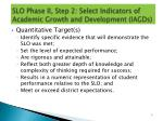 slo phase ii step 2 select indicators of academic growth and development iagds