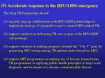 5 accelerate response to the hiv aids emergency