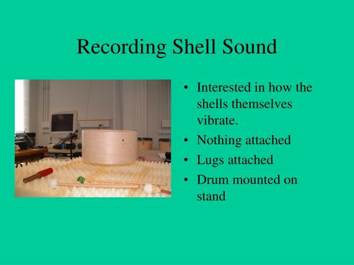Recording Shell Sound