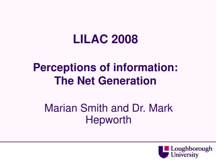 lilac 2008 perceptions of information the net generation n.