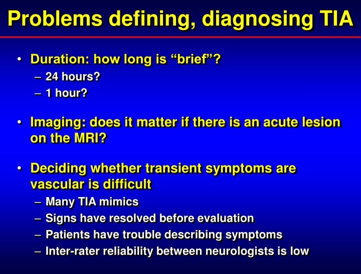 Problems defining diagnosing tia