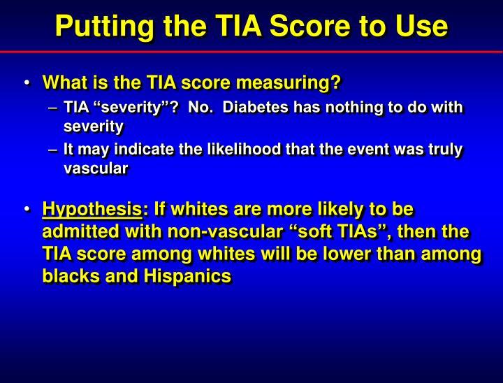Putting the TIA Score to Use