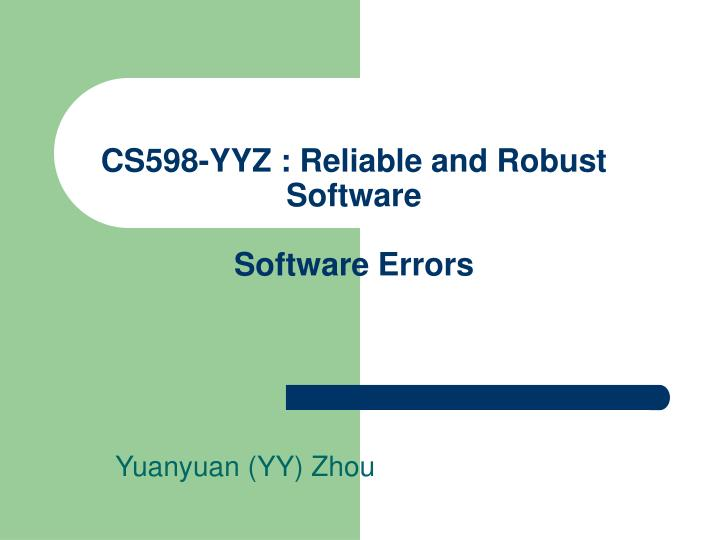 cs598 yyz reliable and robust software software errors n.