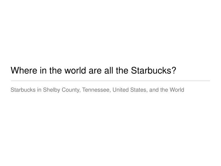 where in the world are all the starbucks n.
