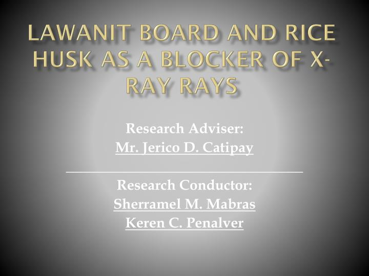lawanit board and rice husk as a blocker of x ray rays n.