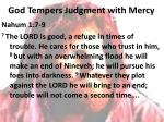 god tempers judgment with mercy