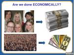 are we done economically
