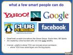 what a few smart people can do