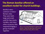 the roman basilica offered an excellent model for church buildings