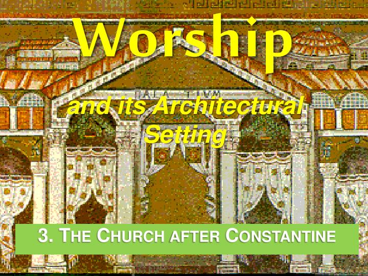 worship and its architectural setting n.
