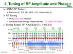 2 tuning of rf amplitude and phase